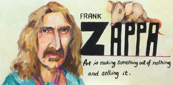 Frank Zappa: 'Art is making something out of nothing and selling it.'